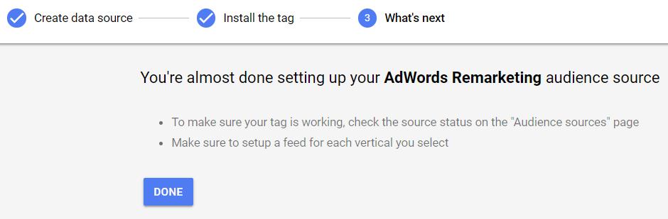 در مرحله بعد تگ ریمارکتینگ همراه با نحوه تنظیم آن بر روی سایت برایتان نمایش داده میشود. تگ ریمارکتینگ از دو تکه کد Global site tag و Event snippet تشکیل شده است که بایستی هر دو را داخل تگ head قرار دهید. Global site tag بایستی در تمام صفحات سایت قرار بگیرد و مشخصهها و پارامترهایی که بازدیدکنندگان میخواهید جمعآوری کنید در Event Snippet قرار میگیرد. برای قراردادن تگ ریمارکتینگ در سایتتان همچنین میتوانید با کمک Conversion ID مربوطه از گوگل تگ منیجر استفاده کنید.